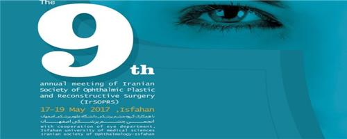 9th Annual Meeting of Iranian Society of Ophthalmic Plastic and Reconstructive surgery (IrSOPRS)